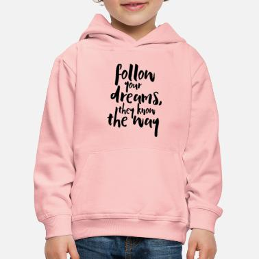Sprüche Follow Your Dreams Quote - Kinder Premium Hoodie