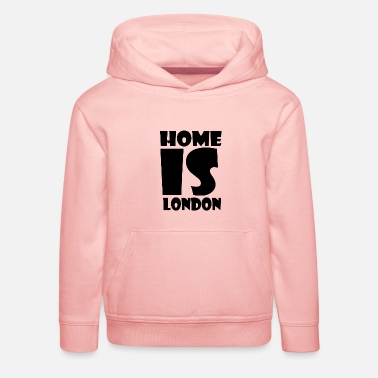 London London - At home is London - Home is London - Kids' Premium Hoodie