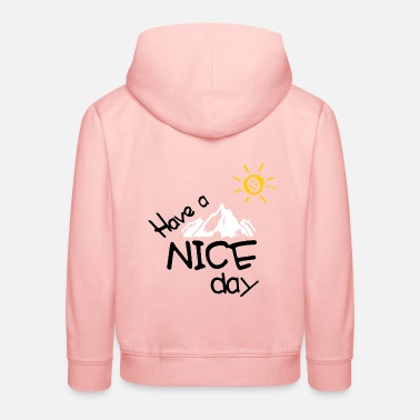 Easy Have a nice day - mountain panorama with the smiling sun - Kids' Premium Hoodie