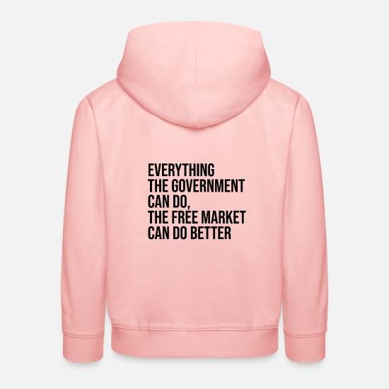 Capitalist Hoodies & Sweatshirts - The free market is better than the government - Kids' Premium Hoodie crystal pink