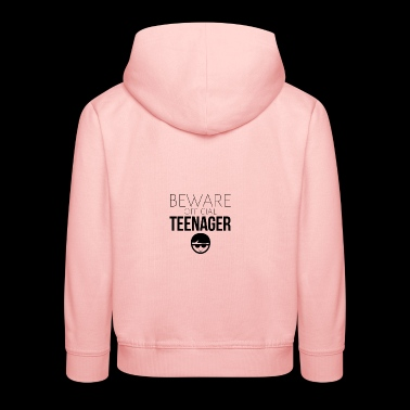 Beware of the official teenager - Kids' Premium Hoodie