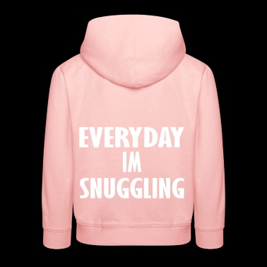 every day am snuggling - Kids' Premium Hoodie