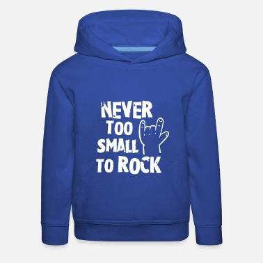 never too small to rock - geburt - baby -kleinkind - Kids' Premium Hoodie