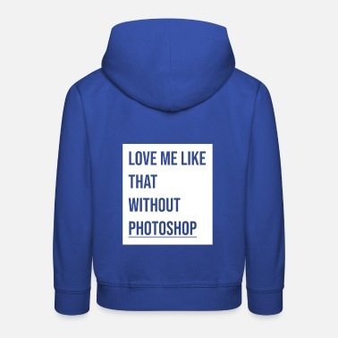 Love me like I am - Kids' Premium Hoodie