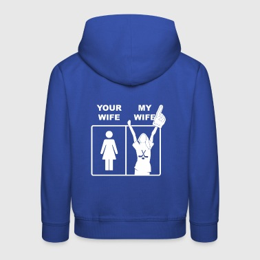 Your Wife My Wife Ice Hockey - Kinder Premium Hoodie