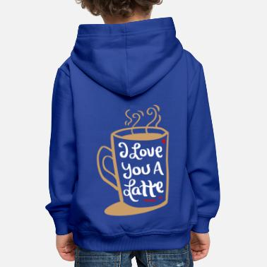 I Love I Love You a Latte Funny Valentines Pun Gift - Kids' Premium Hoodie
