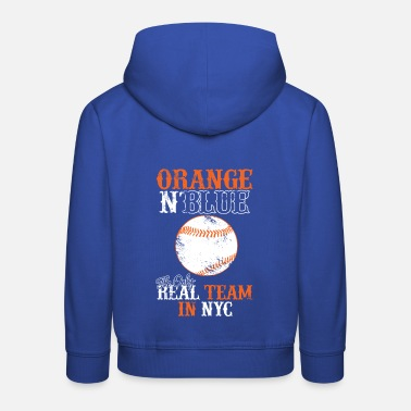Orange and blue the only team in NYC - baseball - Kids' Premium Hoodie
