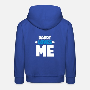 DADDY loves me! with cute little love hearts - Kids' Premium Hoodie