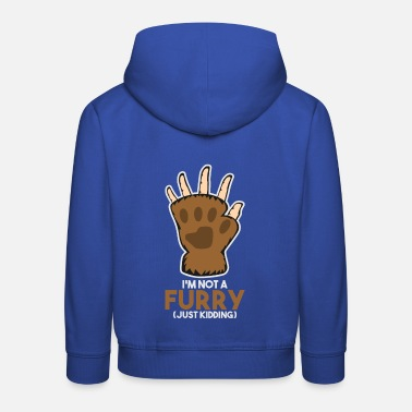 Furry I'm Not A Furry Just Kidding Gift - Kids' Premium Hoodie