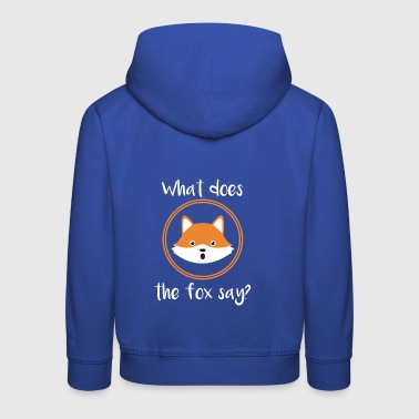 What does the fox say cute gift comic idea - Kids' Premium Hoodie