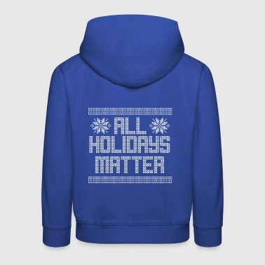 Ugly Christmas Sweater All Holidays Matter - Kinder Premium Hoodie