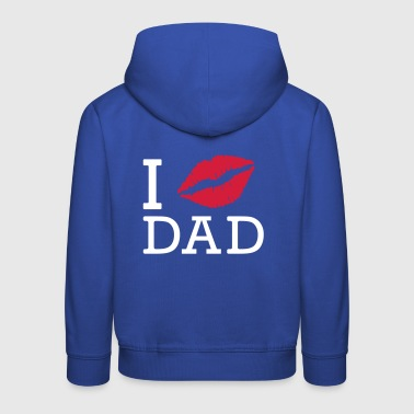 I Love My Dad Father's Day - Father's Day - Kids' Premium Hoodie