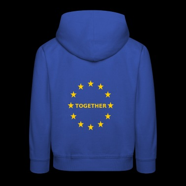EU Together Europe together - Kids' Premium Hoodie