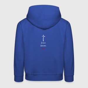 Jesus knows you Jesus knows you - Kids' Premium Hoodie