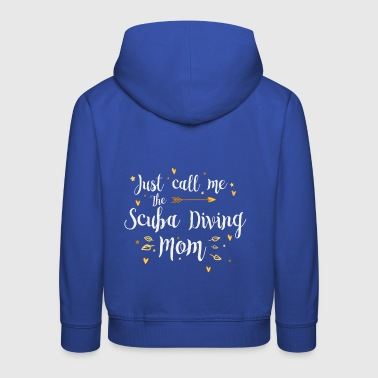 Just Call Me The Sports Scuba Diving Mom - Kinder Premium Hoodie