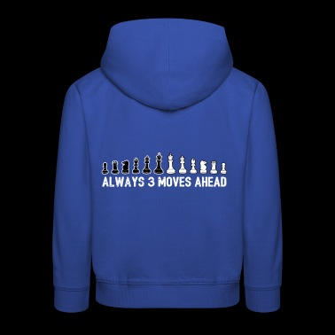 Always 3 Moves Ahead Chess Piece Gift - Kids' Premium Hoodie