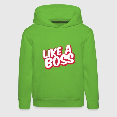 Like a Boss Text - Kinder Premium Hoodie