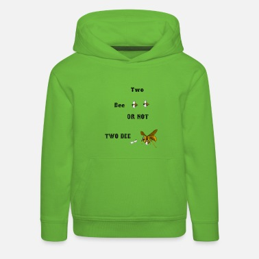 Imker-2 2 bee or not 2 bee - Bienen Imker Hornisse - Kinder Premium Hoodie