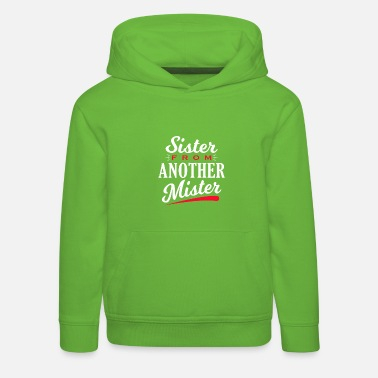 Sister from another Mister - Kinder Premium Hoodie