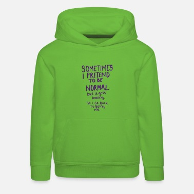 Funny Awesome - Normal is Boring - Kids' Premium Hoodie