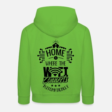 Web Engineer Home is where your Wi-Fi connects Internet - Kids' Premium Hoodie