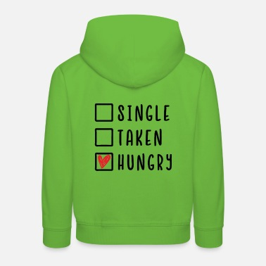 February Single taken hungry - Kids' Premium Hoodie