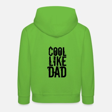 Daddy Cool like Dad Cool wie Papa Vater Papi Daddy - Kinder Premium Hoodie