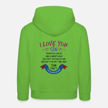 Mummy Daddy Me I Love You My Son - Kinder Premium Hoodie