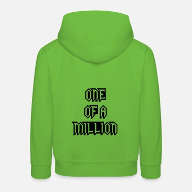 One Of A one of a million - Kids' Premium Hoodie