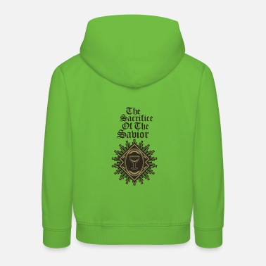 Savior The Sacrifice Of The Savior - Kids' Premium Hoodie