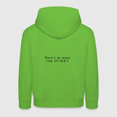 There is no place like home - Kinder Premium Hoodie