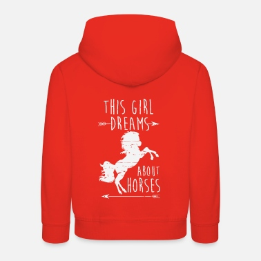 Girl Dreams About Horses This Girl Dreams About Horses Reiten Pferde - Kinder Premium Hoodie
