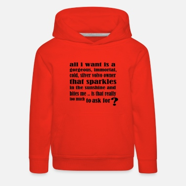 Volvo edwardcullen_all_i_want_new - Kids' Premium Hoodie
