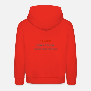 Touch Do not touch - Kids' Premium Hoodie