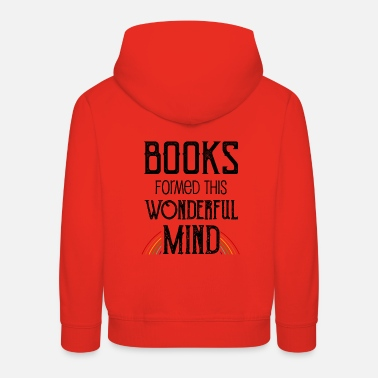 Mind-reader 0137 books formed this wonderful mind - Kids' Premium Hoodie