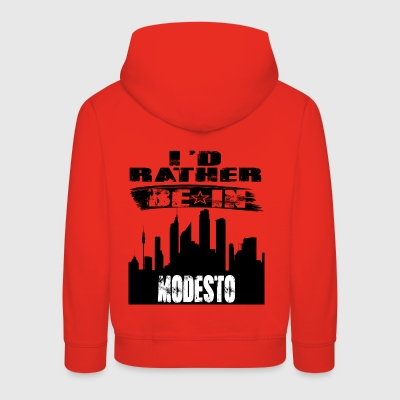 Geschenk Id rather be in Modesto - Kinder Premium Hoodie