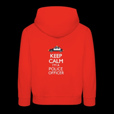 Keep calm I'm a police officer - Kids' Premium Hoodie