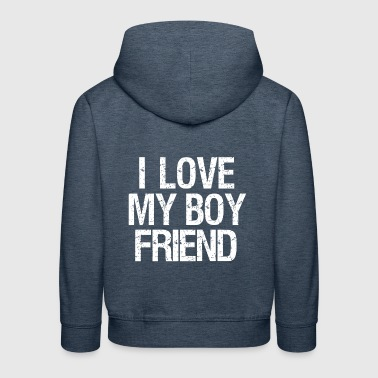I Love My Boyfriend I love my boyfriend - Kids' Premium Hoodie