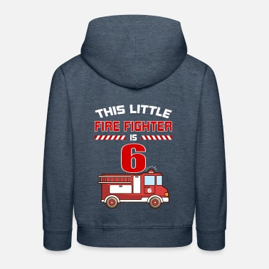 Fire THIS LITTLE FIRE FIGHTER IS 6 - Kids' Premium Hoodie