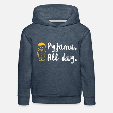 Since Underwear Throughout The Day In Your Pajamas! - Kids' Premium Hoodie