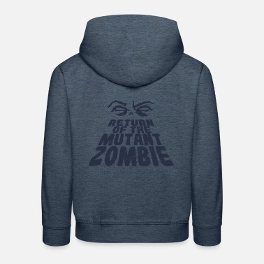 Return return of the zombies - Kids' Premium Hoodie