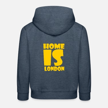 London London - At home is London - Kids' Premium Hoodie