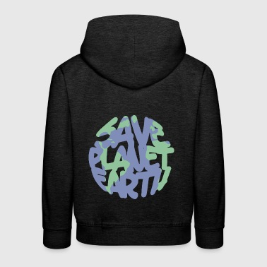 SAVE Planet Earth - Kids' Premium Hoodie