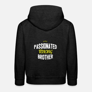 Distressed - PASSIONATED FENCING BROTHER - Kids' Premium Hoodie