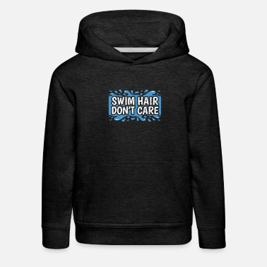 Dont Swim hair don't care - Kids' Premium Hoodie