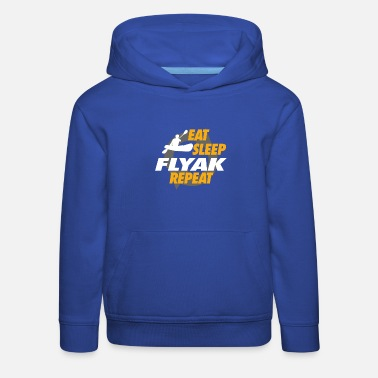 Foil Kayak Eat Sleep Flyak Repeat For Flyak Captains - Kids' Premium Hoodie