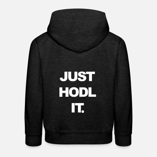 Bitcoin Pullover & Hoodies - Just HODL it - Kinder Premium Hoodie Anthrazit