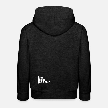 One Thing at a Time - Kids' Premium Hoodie