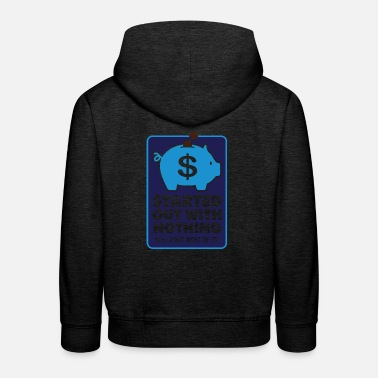 Meager I Had Nothing And I Have To Keep Everything! - Kids' Premium Hoodie