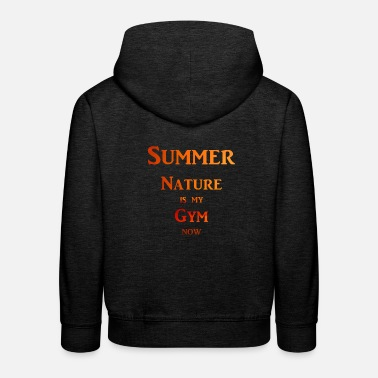 Gym Now Summer Nature is my gym now - Kids' Premium Hoodie